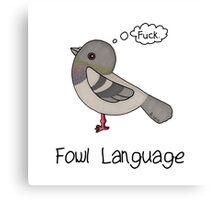 Fowl Language Canvas Print