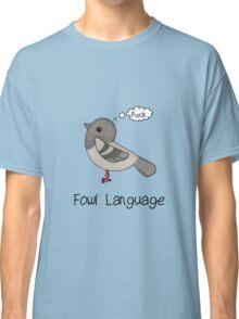 Fowl Language Classic T-Shirt