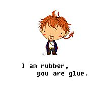 I am rubber you are glue Photographic Print