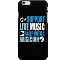 Support live music sleep with a musician iPhone Case/Skin