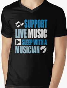 Support live music sleep with a musician Mens V-Neck T-Shirt