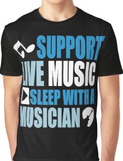 Support live music sleep with a musician Graphic T-Shirt