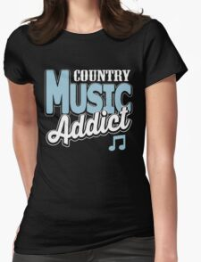 Country music addict Womens Fitted T-Shirt