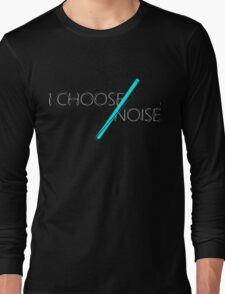 I Choose Noise  -Black T-Shirt