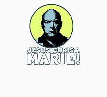 Jesus Christ, Marie! Unisex T-Shirt