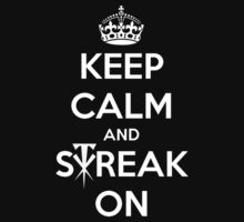 Keep Calm And Streak On by xsGFX