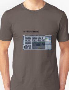 Do you even massive? T-Shirt