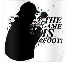 The Game is AFOOT! V.1 Poster