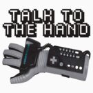Powerglove: Talk to the Hand by JMoneyMC