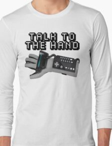 Powerglove: Talk to the Hand Long Sleeve T-Shirt
