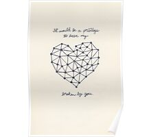 It Would Be A Privilege To Have My Heart Broken By You Poster
