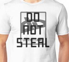 DO NOT STEAL Unisex T-Shirt