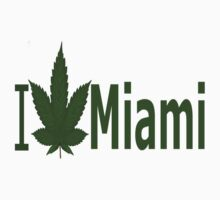 0125 I Love Miami by Ganjastan