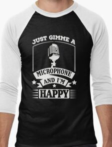 Just gimme a microphone and I'm happy Men's Baseball ¾ T-Shirt