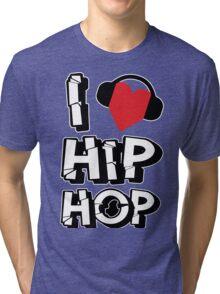 I love hip hop Tri-blend T-Shirt