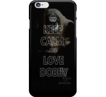 Keep Calm And Love Dobby iPhone Case/Skin