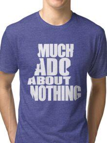Much Ado Tri-blend T-Shirt