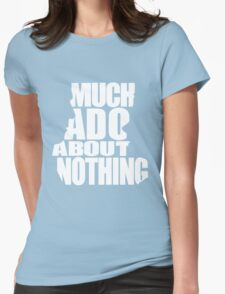 Much Ado Womens Fitted T-Shirt
