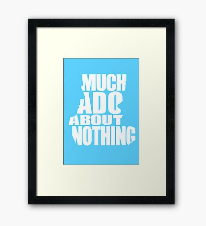 Much Ado Framed Print