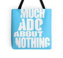 Much Ado Tote Bag