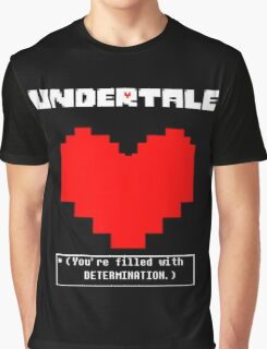 Undertale: Filled with DETERMINATION Graphic T-Shirt