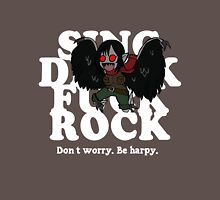 Don't Worry. Be Harpy. Unisex T-Shirt