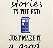 All story's in the end by WhovianLillie