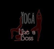 Yoga like a boss by cool-tshirt-bro
