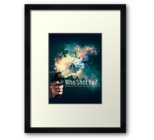 Who Shot Ya? Framed Print