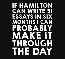 If Hamilton can do it, I can (white font) Unisex T-Shirt