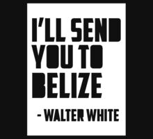 I`ll Send You To Belize by BCHS GRAD
