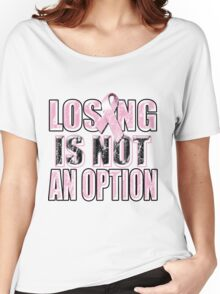 Losing Is Not An Option Women's Relaxed Fit T-Shirt