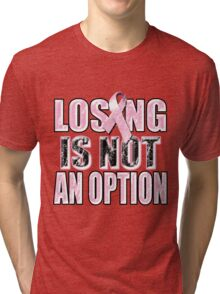 Losing Is Not An Option Tri-blend T-Shirt