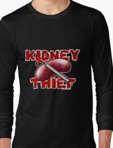 Kidney Thief Long Sleeve T-Shirt
