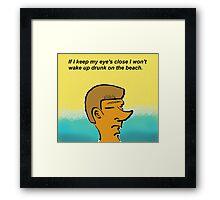 Drunk on the beach Framed Print