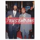 Trust No One - 2Pac & SnoopDog by DopeDesigns
