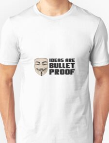 Anonymous ideas are bullet proof Unisex T-Shirt