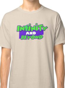 Infinity and Beyond Classic T-Shirt