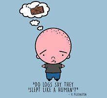 Slept like a human Unisex T-Shirt