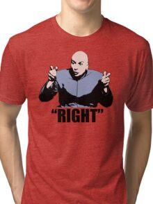 Dr. Evil  Right  Austin Powers Tshirt Tri-blend T-Shirt