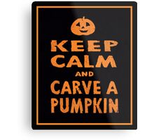 Keep Calm and Carve a Pumpkin Halloween Poster Metal Print
