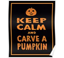 Keep Calm and Carve a Pumpkin Halloween Poster Poster