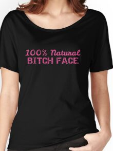 100% Natural Bitch Face Pink Women's Relaxed Fit T-Shirt