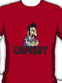 Capish?  T-Shirt