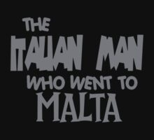 The Italian Man Who Went To Malta - Official T-Shirt Logo  by DanDav