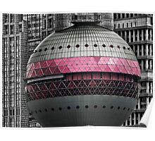 ☝ ☞ Close Up of Part Of The-Oriental Pearl Tower 东方明珠广播电视塔) IS A TV TOWER IN SANGHAI CHINA☝ ☞ Poster