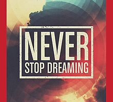 Never Stop Dreaming by LemonScheme
