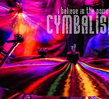 I Believe in the Power of Cymbalism by C. A. Bridges