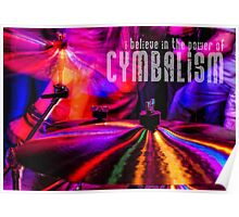 I Believe in the Power of Cymbalism Poster