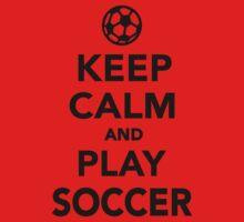 Keep calm and play Soccer Kids Tee